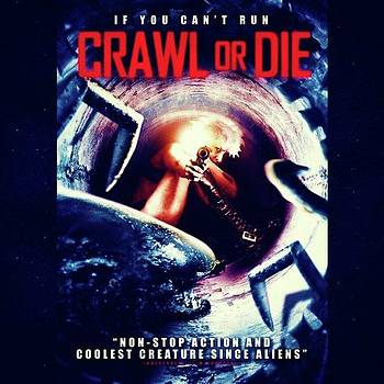 crawl Or Die, My Kinda Movie! by XPUNKWOLFMANX Jeff Padget