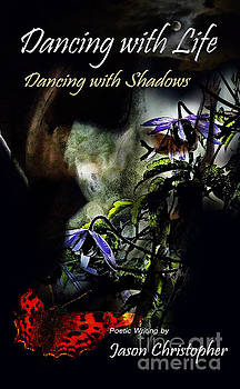 Dancing with Life  Dancing with Shadows  by Jason Christopher