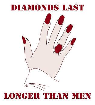 Diamonds Last Longer Than Men by Frank Tschakert
