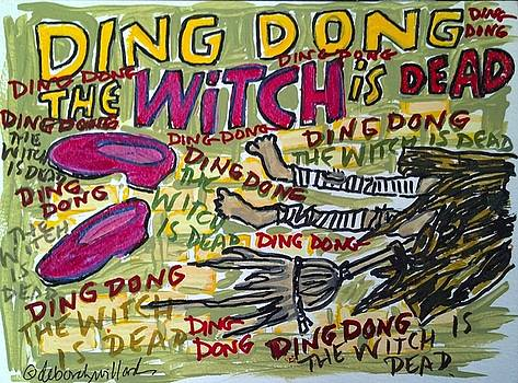 Ding Dong the Witch is Dead by Deborah Willard