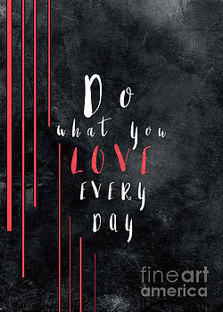 Do what you love every day motivationial quote by Justyna JBJart