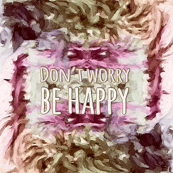 Don't Worry Be Happy by Bonnie Bruno