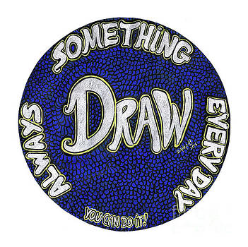Draw - always something everyday by Dianah B