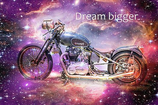 Dream Bigger by Ramona Murdock