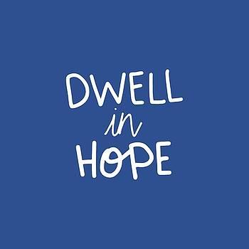 Dwell in Hope by Nancy Ingersoll