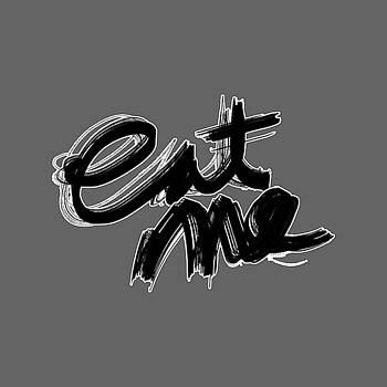 Eat Me by Bill Owen