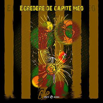 Egredere de capite meo by Goetz Alman