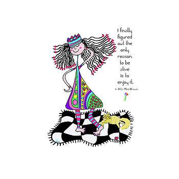 Enjoy Life by Dora Ficher