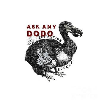 Extinction Sucks Dodo Bird #3 by Nola Lee Kelsey