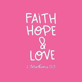 Faith Hope Love by Nancy Ingersoll
