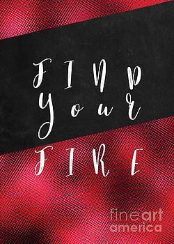 Find Your Fire motivational quote by Justyna JBJart