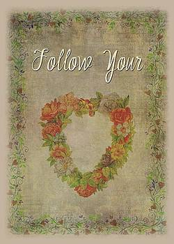 Follow Your Heart Motivational by Judith Cheng