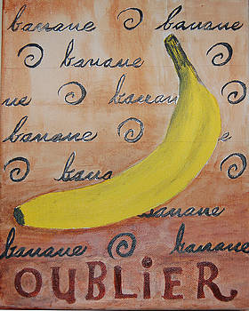 Forget the Banana by Andrea Harston