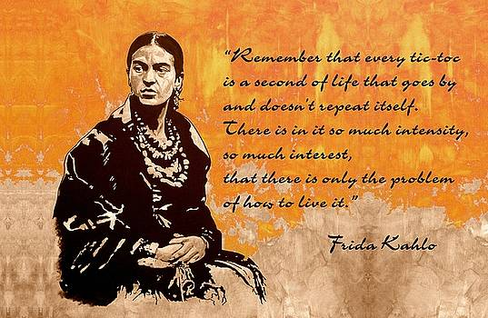 FRIDA KAHLO - the mistress of ARTs - quote by Richard Tito