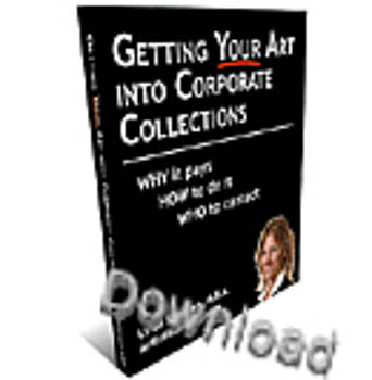 Getting Your Art into Corporate Collections Why it pays How to do it Who to contact by Liron Sissman