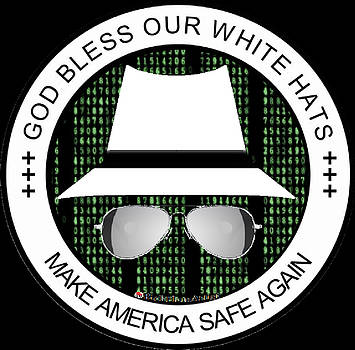 God Bless Our White Hats Make America Safe Again by Rick Elam