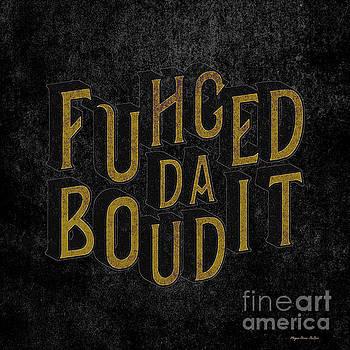 GoldBlack Fuhgeddaboudit by Megan Dirsa-DuBois