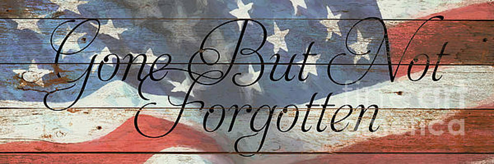 Gone But Not Forgotten Flag by Tim Wemple
