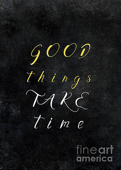Good things take time motivationial quote by Justyna JBJart