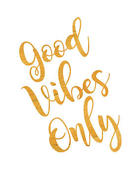 Good Vibes Only Gold and White by Michelle Eshleman