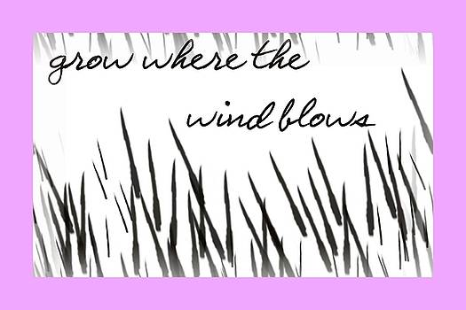 Grow Where The Wind Blows by Nelma Grace Higgins