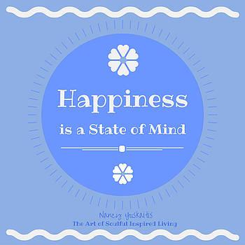Happiness State of Mind by Nancy Yuskaitis