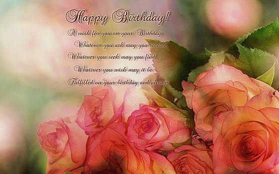 Happy Birthday Roses by Ericamaxine Price