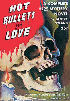 Hot Bullets For Love by Peter Driben