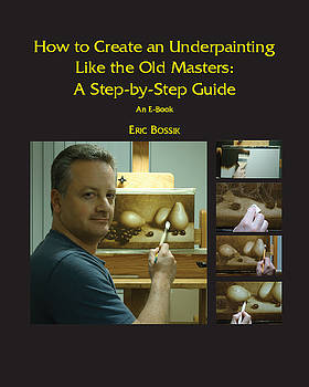 How to Create an Underpainting Like the Old Masters by Eric Bossik