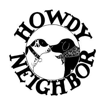 Howdy Neighbor by Barbara Esposito