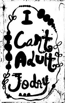 I Can't Adult Today by Rachel Maynard