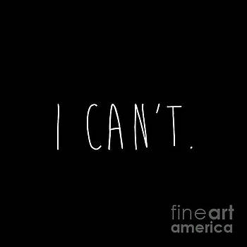 I Can't. by Mindy Sommers