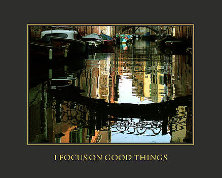 I Focus on Good Things Venice by Donna Corless