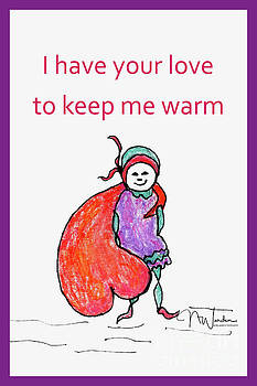 I have your Love to Keep Me Warm by Norma Warden