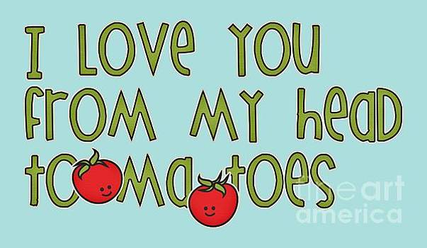 I love you from my Head ToMaToes by M Vrijhof