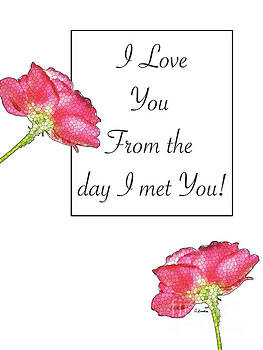 I Love You From The Day I Met You - Card Number 006 by Claudia Ellis by Claudia Ellis