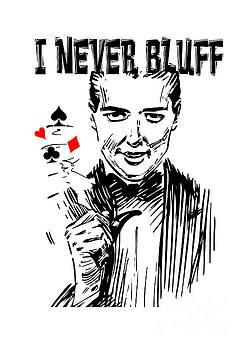 Justyna Jaszke JBJart - I never bluff black red white