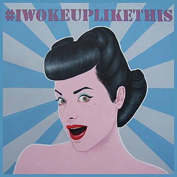 I woke up like this by Jovana Kolic