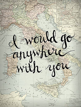 I Would Go Anywhere With You Italy Map by Michelle Eshleman