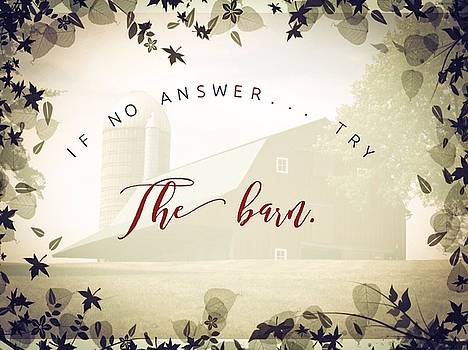 If no answer try the barn. by Michele Carter