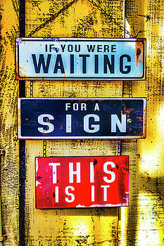If You Are Waiting Sign by Garry Gay
