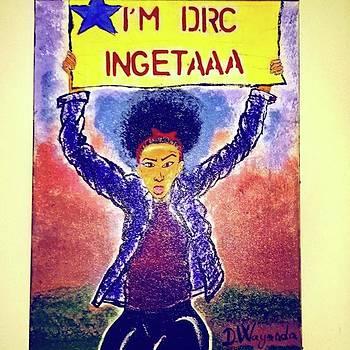 I'm Drc  #ingeta by Dannis  Wayanda