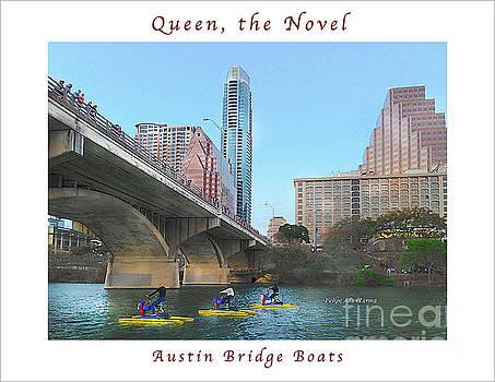 Felipe Adan Lerma - Image Included in Queen the Novel - Austin Bridge Boats Enhanced Poster