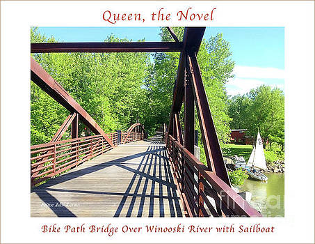 Felipe Adan Lerma - Image Included in Queen the Novel - Bike Path Bridge Over Winooski River with Sailboat 22of74 Poster