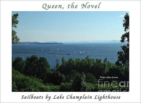 Felipe Adan Lerma - Image Included in Queen the Novel - Sailboats by Lake Champlain Lighthouse Enhanced Poster