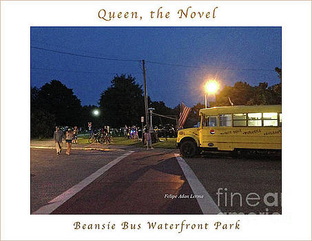 Felipe Adan Lerma - Image Included in Queen the Novel - Beansie Bus Waterfront Park Enhanced Poster