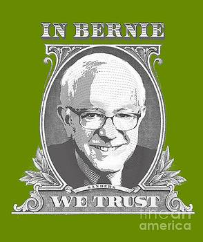 In Bernie We Trust by Politicrazy Designs