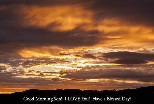 In case you missed God's message to you... Good morning Son I LOVE you Have a blessed day by G Matthew Laughton