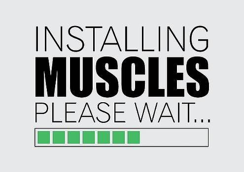 Installing Muscles Please Wait Gym Motivational Quotes poster by Lab No 4