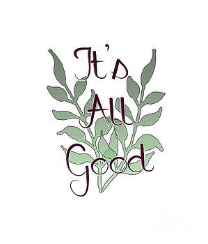 Its All Good by Judy Hall-Folde